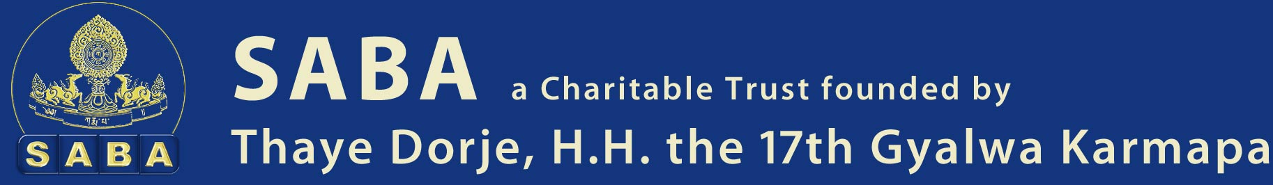 SABA, a Charitable Trust founded by Thaye Dorje, H.H. the 17th Gyalwa Karmapa, South Asia Buddhist Association